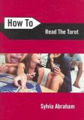 How to Read the Tarot by Syliva Abraham