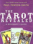 The Tarot Revealed - A Beginners Guide by Paul Fenton-Smith
